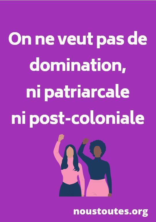 On ne veut pas de domination, ni patriarcale ni post-coloniale